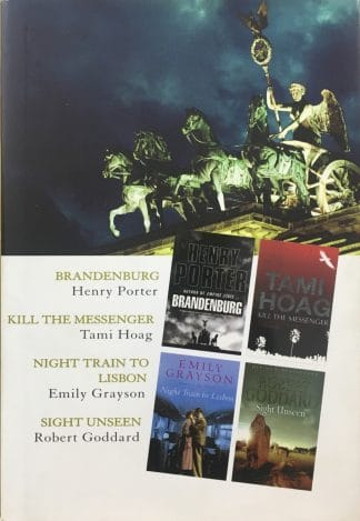 Select Editions - Reader's Digest: Brandenburg / Kill the Messenger / Night Train to Lisbon / Sight Unseen by Reader's Digest (ed.)