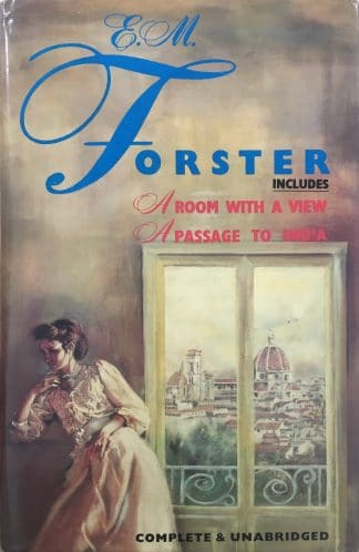 E. M Forster Collection: Where Angels Fear to Tread / A Room with a View / Howards End / A Passage to India (1988) by E.M. Forster