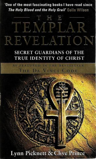 The Templar Revelation: Secret Guardians Of The True Identity Of Christ by Lynn Picknett