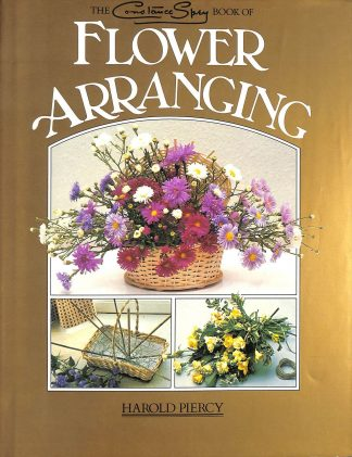 Flower Arranging (Constance Spry Book) by Harold Piercy