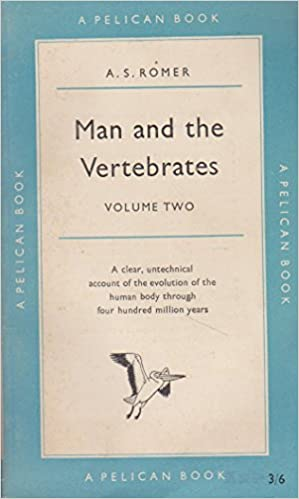 Man and the Vertebrates: Volume Two (1954) by A. S. Romer