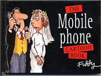 The Mobile Phone Cartoon Book by Roland Fiddy