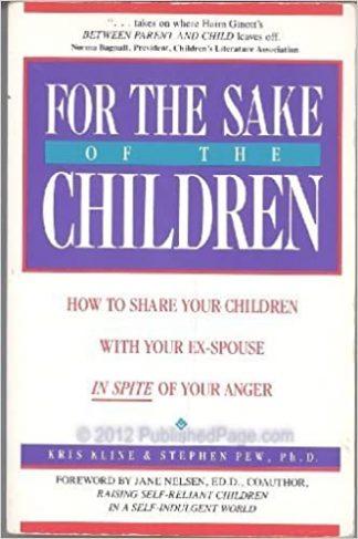 For the Sake of the Children by Kris Kline, Stephen Pew