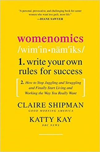 Womenomics: Write Your Own Rules for Success by Claire Shipman