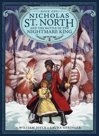 Nicholas St. North and the Battle of the Nightmare King by William Joyce, Laura Geringer