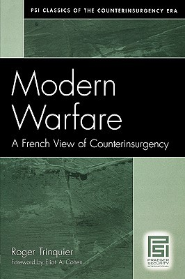 Modern Warfare: A French View of Counterinsurgency by Roger Trinquier