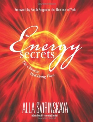Energy Secrets: The Ultimate Well-Being Plan by Alla Svirinskaya