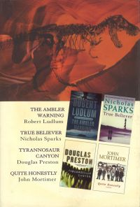 Select Editions - Reader's Digest: The Ambler Warning / True Believer / Tyrannosaur Canyon / Quite Honestly by Douglas Preston, Robert Ludlum, Nicholas Sparks, John Mortimer