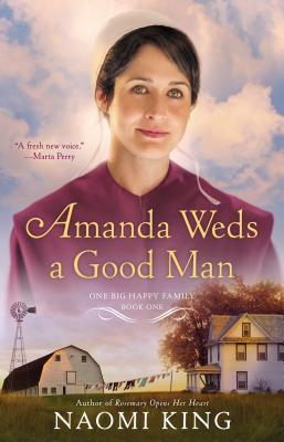Amanda Weds a Good Man by Naomi King