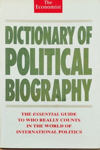 Dictionary of Political Biography by The Economist