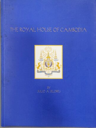 The Royal House of Cambodia by Julio A Jeldres