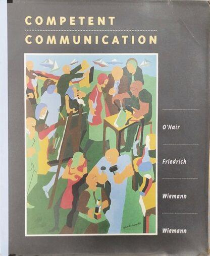 Competent Communication by Dan O'Hair, Gustav W. Friedrich