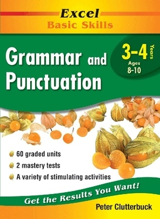Excel Basic Skills: Grammar and Punctuation Years 3-4 by Peter Clutterbuck