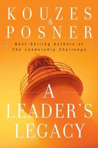 A Leader's Legacy by James M. Kouzes, Barry Z. Posner