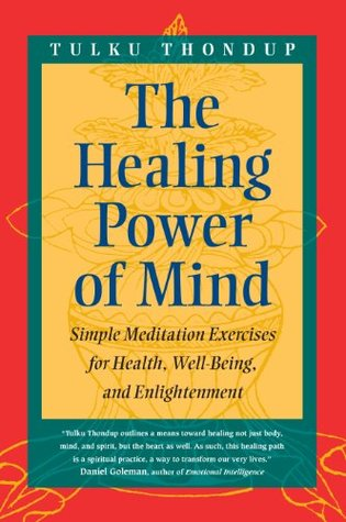 The Healing Power of Mind: Simple Meditation Exercises for Health, Well-Being and Enlightenment by Tulku Thondup