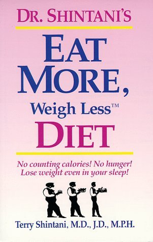Eat More, Weigh Less Diet by Terry Shintani