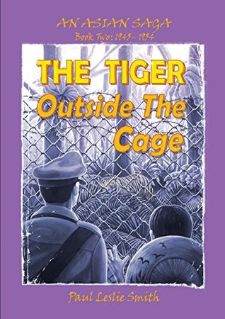 The Tiger Outside the Cage by Paul Leslie Smith