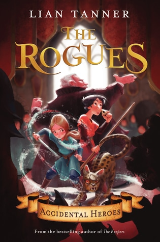The Rogues: Accidental Heroes by Lian Tanner