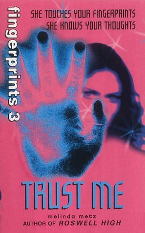 Fingerprints 3: Trust Me by Melinda Metz
