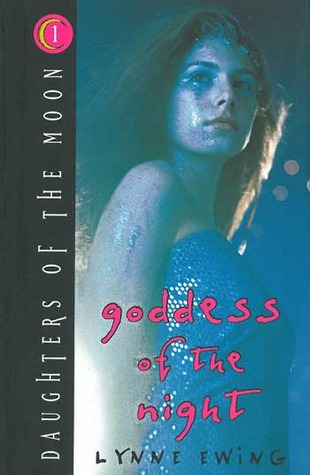 Goddess of the Night (Daughters of the Moon #1) by Lynne Ewing
