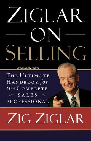 Ziglar on Selling by Zig Ziglar