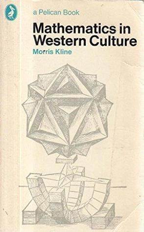 Mathematics In Western Culture (1979) by Morris Kline