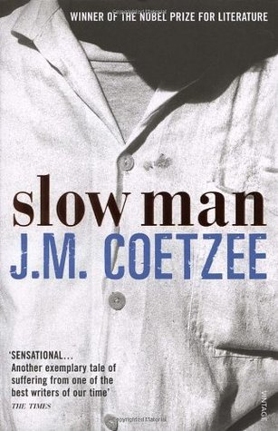 Slow Man by J. M. Coetzee