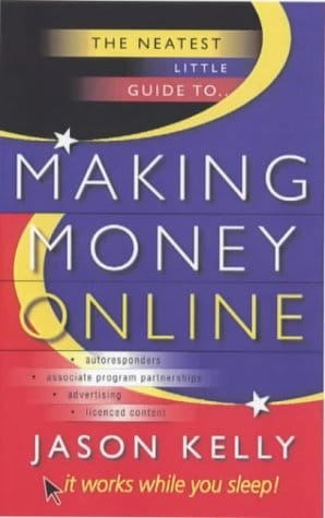 The Neatest Little Guide To Making Money Online by Jason Kelly
