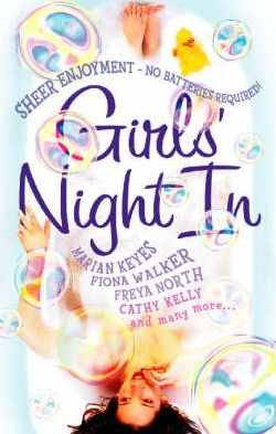 Girls' Night In by Fiona Walker, Jessica Adams, Chris Manby (eds.)