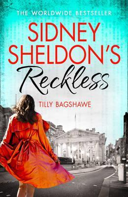 Sidney Sheldon's Reckless by Tilly Bagshawe