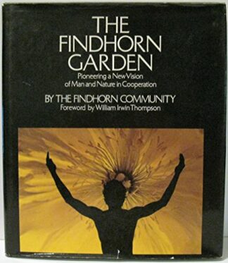 The Findhorn Garden (1975) (Dust jacket missing) by Shoshana Tembeck