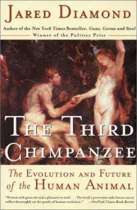 The Third Chimpanzee: The Evolution & Future of the Human Animal by Jared Diamond