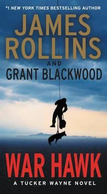 War Hawk by James Rollins, Grant Blackwood