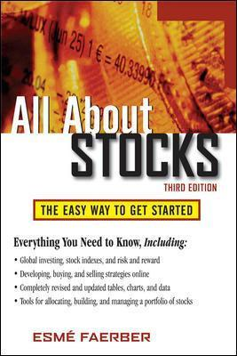 All About Stocks: The Easy Way to Get Started by Esme Faerber