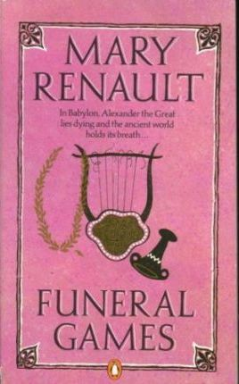 Funeral Games (1983) by Mary Renault