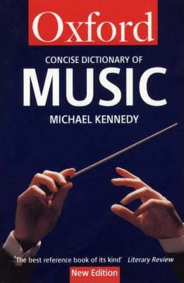 The Concise Dictionary of Music by Michael Kennedy