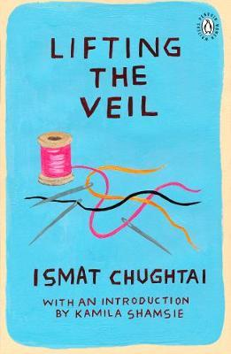Lifting the Veil by Ismat Chughtai