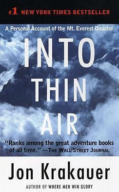 Into Thin Air: A Personal Account of the Mt. Everest Disaster by Jon Krakauer