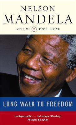 Long Walk to Freedom Volume 2, 1962-1994 by Nelson Mandela