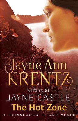 The Hot Zone by Jayne Ann Krentz, Jayne Castle