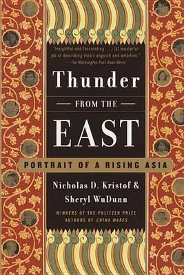 Thunder from the East: Portrait of a Rising Asia by Nicholas D. Kristof, Sheryl WuDunn