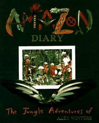 Amazon Diary: The Jungle Adventures of Alex Winters by Hudson Talbott, Mark Greenberg