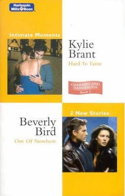 Hard To Tame / Out Of Nowhere by Kylie Brant, Beverly Bird