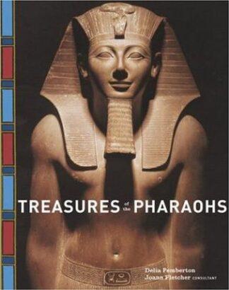 Treasures of the Pharaohs by Joann Fletcher, Delia Pemberton