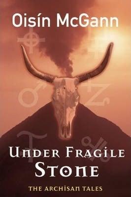 Under Fragile Stone by Oisin McGann