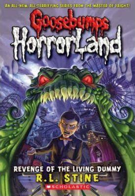 Goosebumps HorrorLand: Revenge Of The Living Dummy by R. L. Stine