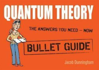 Quantum Theory: Bullet Guide by Jacob Dunningham