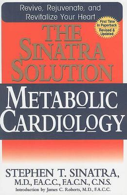 The Sinatra Solution: Metabolic Cardiology by Stephen T. Sinatra