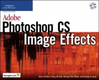 Adobe Photoshop CS Image Effects [With CDROM] by Ron Grebler