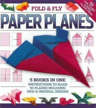 Fold & Fly Paper Planes by Dean Mackey
